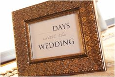 """Wedding Countdown frame. A framed print with the type """" _______ Days until the Wedding."""" The number is written on the glass with a dry erase pen. The wedding countdown frame makes a memorable bridal shower gift or engagement party decoration."""