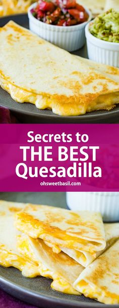 The BEST Quesadilla Recipe (Easy & Cheesy!) - Oh Sweet Basil - The secrets to the best quesadilla are quite simple and possibly crazy to post about but totally ne - Mexican Dishes, Mexican Food Recipes, Dinner Recipes, Dinner Entrees, Dinner Dishes, Dinner Ideas, Breakfast Recipes, Nachos, Best Quesadilla Recipe