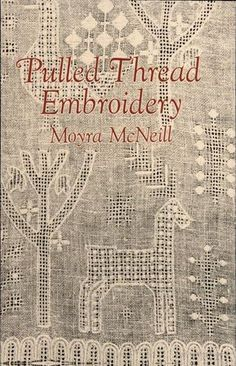Pulled Thread Embroidery by Moyra McNeill