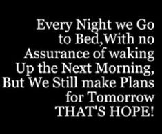 """have no thought of tomorrow"" says God. That's true.. But I think if tomorrow does come and I'm worthless I work I might not have a job. Goodnight all lol"