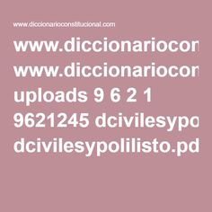 www.diccionarioconstitucional.com uploads 9 6 2 1 9621245 dcivilesypolilisto.pdf