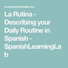 La Rutina - Describing your Daily Routine in Spanish - SpanishLearningLab