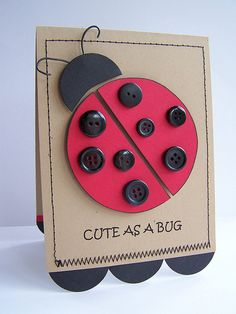 "Sweet ""Cute As A Bug"" Card...with a ladybug with black buttons...Rachel Schmacher."