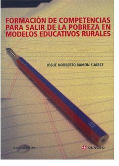 Descargalo en  http://bibliotecavirtual.clacso.org.ar/clacso/clacso-crop/20120521092148/suarez.pdf Formación de competencias para salir de la pobreza en modelos educativos rurales. #PobrezaRural #EducacionRural #ProyectosEducativos #EstrategiasDeReduccionDeLaPobreza #DesarrolloDeHabilidades #ProyectoDeVida #OrganismosInternacionales #ModeloEducativo #Colombia