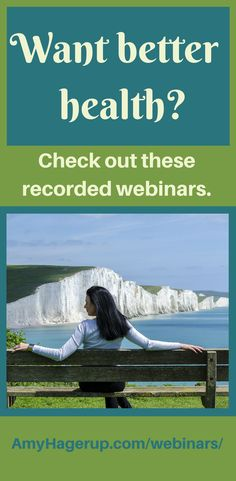 Want better health the natural way? Check out these recorded webinars. Great information about more energy, beautiful skin, getting the toxins out of your home, reaching a healthy weight, and more.