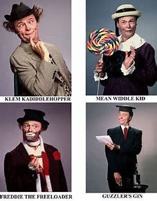 """The Red Skelton Show sketches were around one of Red's many characters; """"Deadeye"""", an inept sheriff in the Old West; """"San Fernando Red"""", a shady real estate agent; """"Cauliflower McPugg"""", a punchdrunk boxer, """"George Appleby"""", a hen-pecked husband, """"Junior, the Mean Widdle Kid"""", """"Clem Kadiddlehopper"""", a hick from Tennessee, and """"Freddie the Freeloader"""". Freddie, is regarded as Skelton's signature character; a bum with a heart of gold, who wore clown makeup. Freddie was either speaking or pantomimed"""