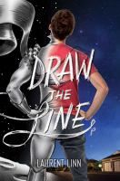 DRAW THE LINE by Laurent Linn is about a young man who uses his art to process his world and emotions, especially after witnessing a hate crime. -- LINKcat Catalog › Details for: Draw the line /