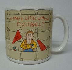 """""""Is there life without football"""" Carlton Cards Inc. coffee mug MG 5072"""