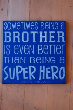 Sometimes Being A Brother by CameoRdCrafts on Etsy, $16.00