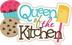 Queen Of The Kitchen SVG scrapbook title cupcake svg file cookie svg file baking svg files