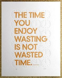 I never feel like the time I spend just BEing is a waste of time. We all could make time for more BEing time