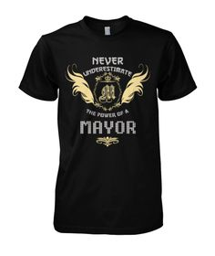 Multiple colors, sizes & styles available!!! Buy 2 or more and Save Money!!! ORDER HERE NOW >>> https://sites.google.com/site/yourowntshirts/mayor-tee