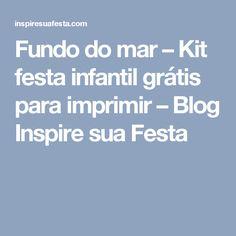Fundo do mar – Kit festa infantil grátis para imprimir – Blog Inspire sua Festa