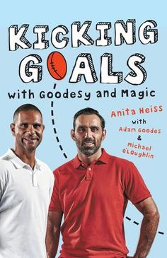 Kicking Goals with Goodesy and Magic - AFL legends Adam Goodes and Michael O'Loughlin are blood brothers and great mates. They are also two of the best footballers ever to play for the Sydney Swans.