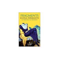 Frantumaglia : Papers: 1991-2003 / Tesserae: 2003-2007 / Letters: 2011-2016 (Hardcover) (Elena Ferrante)