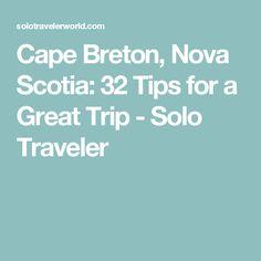 Cape Breton, Nova Scotia: 32 Tips for a Great Trip - Solo Traveler