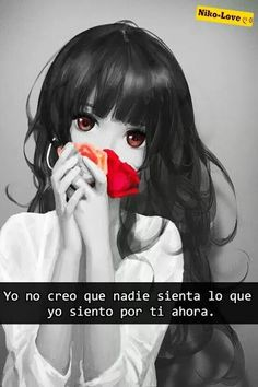 No creo que nadie sienta lo que yo siento por ti.I do not think anyone feels what I feel about you. Life Experience Quotes, Life Quotes, Sad Anime, Anime Love, Anime Triste, Spanish Phrases, Inspirational Thoughts, Amazing Quotes, True Words