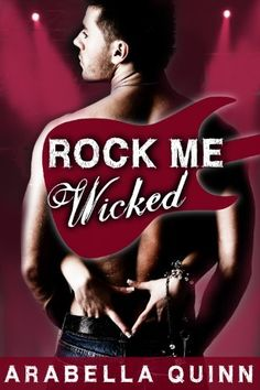 Rock Me : Wicked (Rock Star New Adult Contemporary Erotic Romance) by Arabella Quinn, http://www.amazon.com/dp/B00BISCUGK/ref=cm_sw_r_pi_dp_UPf4rb0MXQMZJ