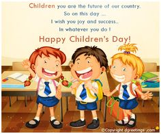 Dgreetings - Children's Day  Cards Happy Children's Day, Happy Kids, Children's Day Wishes, Childrens Day Quotes, National Festival, The Future Of Us, Child Day, Esl, Quote Of The Day