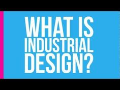 What is industrial design? - YouTube