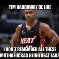 f3d82a39f71a5d2e56e3cd530aeb7103 tim hardaway sports memes next impulse sports (nimpulsesports) on pinterest,Heat Fans Meme