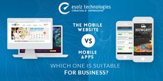 The mobile website and app which one is suitable for business?
