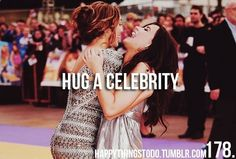 bucket list- hug a celebrity