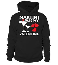 Martini is My Valentine Hoodie   => Check out this shirt by clicking the image, have fun :) Please tag, repin & share with your friends who would love it. #Oktoberfest #hoodie #ideas #image #photo #shirt #tshirt #sweatshirt #tee #gift #perfectgift #birthday #Christmas