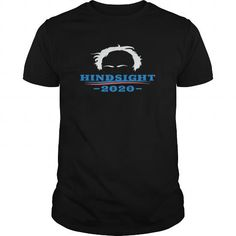 Best Bernie Sanders - Hindsight 2020-front Tshirt LIMITED TIME ONLY. ORDER NOW if you like, Item Not Sold Anywhere Else. Amazing for you or gift for your family members and your friends. Thank you! #bernie-sanders #bernie #sanders