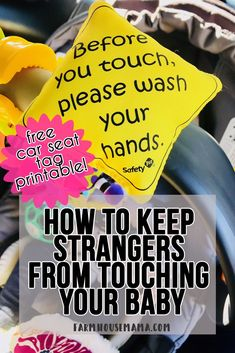 5 tips to keep strangers from touching your baby! Free car seat tag printable!! #donttouch #newbornrules #strangerstouchingbaby