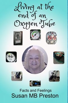 """Read """"Living at the end of an Oxygen Tube"""" by Susan Preston available from Rakuten Kobo. Living at the end of an Oxygen Tube is a must-read for people on home oxygen therapy and those who care about them. Ot Therapy, Therapy Ideas, Fiction Writing, School Organization, Nonfiction Books, Preston, Memoirs, Book Review, My Books"""