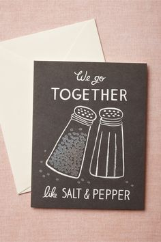 For the man you love - Rifle Paper Co Salt and Pepper Card Quotes To Live By, Love Quotes, Quotes Quotes, We Go Together Like, Rifle Paper Co, Love You, My Love, Logo Nasa, Love And Marriage