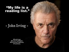 My life is a reading list. - John Irving #booksthatmatter #bookhugs #bloomingtwig #yourstory