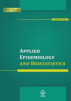 Applied Epidemiology and Biostatistics (includes downloadable tools) by Giuseppe La Torre. $59.88