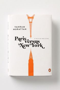 Paris vs New York.Paris wins of course. Book Cover Design, Book Design, 2d Design, Print Design, Good Books, My Books, Design Editorial, Plakat Design, Employer Branding