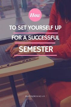 How To Set Yourself Up For A Successful Semester