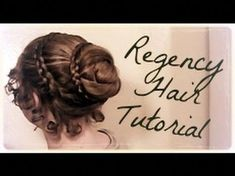Easy Regency Era Hairstyle Tutorial~Long Hair~No-Heat Austen~Period Drama Hairdo Elegant Hairstyles, Vintage Hairstyles, Diy Hairstyles, Updo Hairstyle, 1800s Hairstyles, Wedding Hairstyles, Victorian Hairstyles, Wedding Updo, African Hairstyles