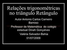 RelaçõEs TrigonoméTricas No TriâNgulo RetâNgulo Autor Antonio Carlo...