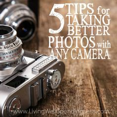 5 Tips for Taking Better Photos with Any Camera Square 2