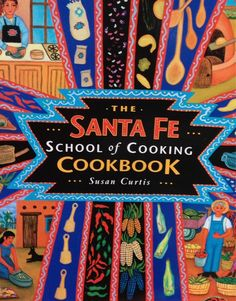 You can get our newest cookbook in the market!  http://santafeschoolofcooking.com/