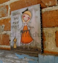 Print of my original painting mounted on wood - Make Your Own Happy - Free US shipping