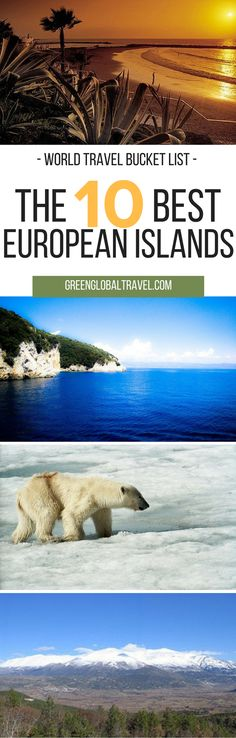 Here's a list of the 10 eco-friendly european islands for your world travel bucket list   Azores   Canary Islands   Cres   Cyprus   Fehmarn   Lesbos   Saaremaa   Shetland   Ivan Island   Svalbard  