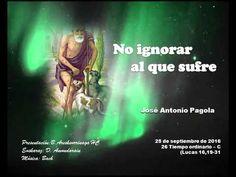 25 de septiembre de Tiempo ordinario – C (Lucas 16,19-31 José José Antonio Pagola Presentación:B.Aresksurrinaga HC Euskaraz: D. Amundarain Música: