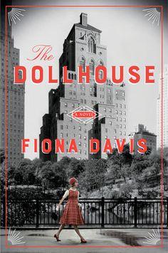 The Dollhouse by Fiona Davis   PenguinRandomHouse.com  Amazing book I had to share from Penguin Random House
