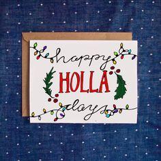 Happy HOLLA Days Card, Funny Christmas Card, Handmade Holiday Card by AviatePress on Etsy https://www.etsy.com/listing/256762245/happy-holla-days-card-funny-christmas