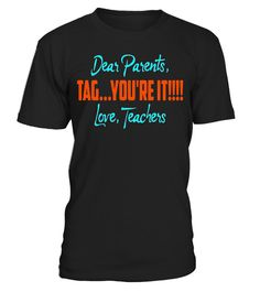 """# Dear Parents Tag You're It Love Teachers Shirt - Limited Edition .  Special Offer, not available in shops      Comes in a variety of styles and colours      Buy yours now before it is too late!      Secured payment via Visa / Mastercard / Amex / PayPal      How to place an order            Choose the model from the drop-down menu      Click on """"Buy it now""""      Choose the size and the quantity      Add your delivery address and bank details      And that's it!      Tags: Dear Parents, Tag…"""