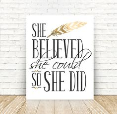 She Believed She Could so She Did Print, Gift for Women, Inspirational Quote, 5x7, 8x10, 11x14, or 16x20