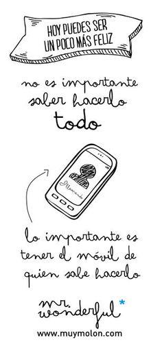 No es importante saberlo hacerlo todo, lo importante es tener el móvil de quien sabe hacerlo