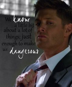 Dean Quote - ha ha I say that a lot about myself. I know a little about a lot.