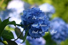 be still and know that I am god......